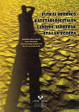 Euskal Herriko Kazetari Digitalen Lanbide-Jarrerak Eta Lan-Egoera