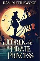 Jedrek And The Pirate Princess: Premium Hardcover Edition