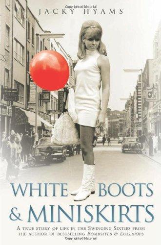 White Boots & Miniskirts by Jacky Hyams (2013-04-01)