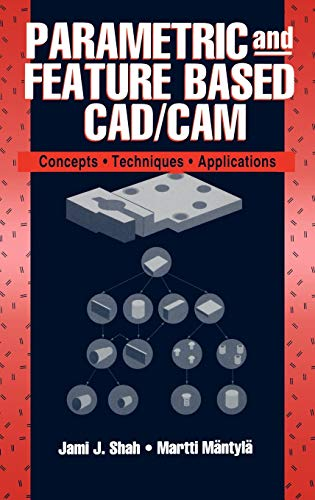 Compare Textbook Prices for Parametric and Feature-Based CAD/CAM: Concepts, Techniques, and Applications 1 Edition ISBN 9780471002147 by Shah, Jami J.,Mäntylä, Martti