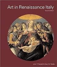 Art in Renaissance Italy (2nd Edition) [9/11/2001] John T. Paoletti
