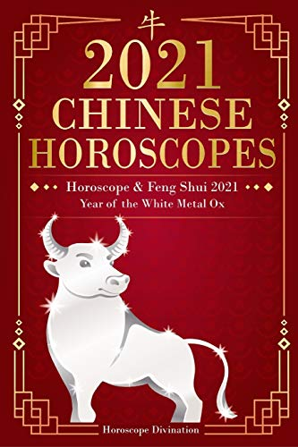 Chinese Horoscopes 2021: Horoscope & Feng Shui 2021 - Year of the White Metal Ox