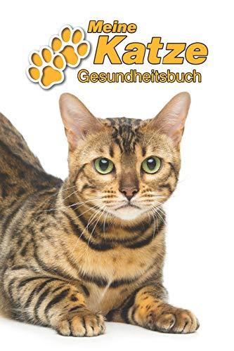 Meine Katze Gesundheitsbuch: Bengal | 109 Seiten, 15cm x 23cm ca. A5 | Notizbuch zum Ausfüllen für Impfungen, Tierarztbesuche, Medikamentenverabreichung etc. für Katzenbesitzer | Eintragbuch