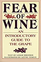 Fear of Wine: An Introductory Guide to the Grape by Leslie Brenner (1995-10-01)