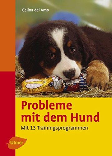 Probleme mit dem Hund verstehen und vermeiden. Mit 13 Trainingsprogrammen (Heimtiere)
