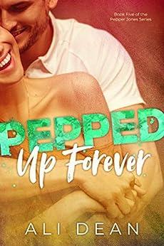 Pepped Up Forever (Pepper Jones Book 5) by [Ali Dean]