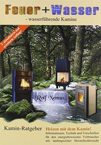 Feuer + Wasser: Wasserführende Kamine von Rolf Nemus (November 2007) Broschiert
