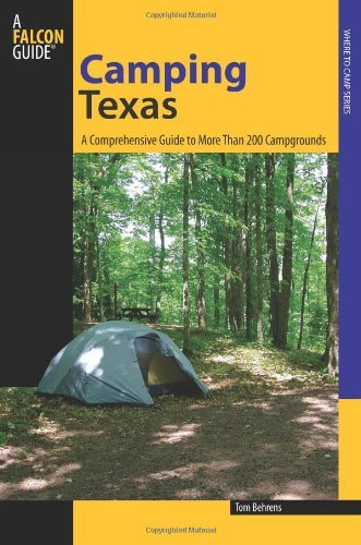 Camping Texas: A Comprehensive Guide to More Than 200 Campgrounds (Regional Camping Series) (State Camping Series) (English Edition)
