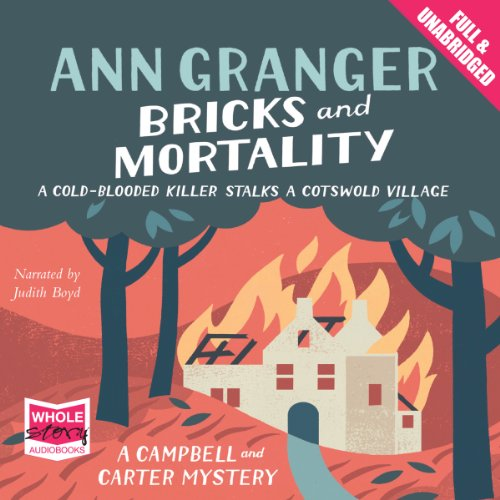 Bricks and Mortality                   By:                                                                                                                                 Ann Granger                               Narrated by:                                                                                                                                 Judith Boyd                      Length: 10 hrs and 40 mins     62 ratings     Overall 4.3