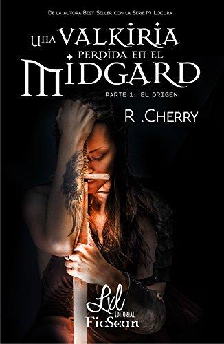Una valkiria perdida en el Midgard, El origen eBook: Cherry, R ...