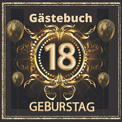 Gästebuch 18 geburtstag: Perfekt um die Erinnerungen, Fotos, Glückwünsche und lustigen Momente...