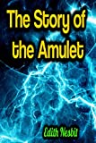 The Story of the Amulet (English Edition)