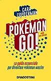pokémon go! la guida essenziale per diventare pokémon master