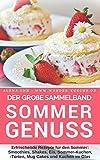 Sommergenuss - Sammelband: Das Rezeptbuch – Rezepte für den Sommer: