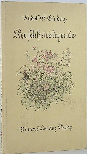 Keuschheitslegende. Rudolf Georg Binding