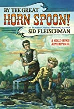 By Sid FleischmanBy the Great Horn Spoon![Paperback] April 30, 1988