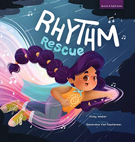 Compare Textbook Prices for Rhythm Rescue  ISBN 9781734212983 by Weber, Vicky,Viel-Taschereau, Geneviève