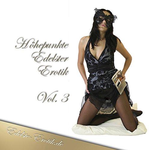 Höhepunkte Edelster Erotik 3 (Edition Edelste Erotik) audiobook cover art