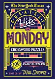 New York Times Greatest Hits of Monday Crossword Puzzles: 100 Easy Puzzles
