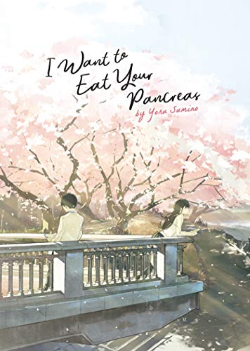 Sumino, Y: I Want to Eat Your Pancreas (Light Novel)