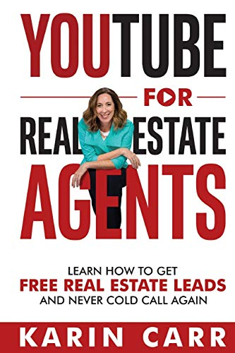 YouTube for Real Estate Agents: Learn How To Get Free Real Estate Leads And Never Cold Call Again