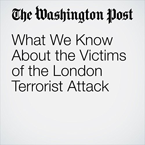 What We Know About the Victims of the London Terrorist Attack copertina