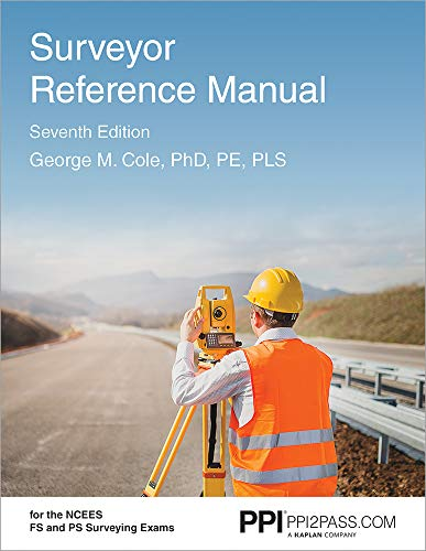 Compare Textbook Prices for PPI Surveyor Reference Manual,  – A Complete Reference Manual for the PS and FS Exam Seventh Edition ISBN 9781591266488 by Cole PhD  PE  PLS, George M