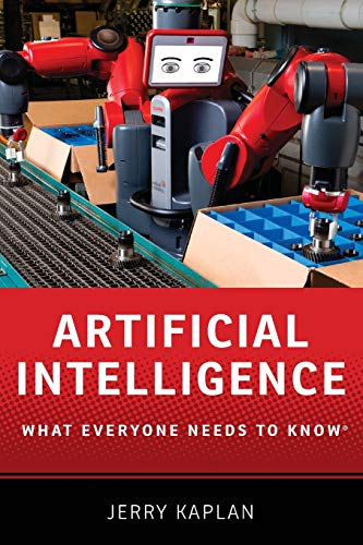 Artificial Intelligence (What Everyone Needs To Know®)