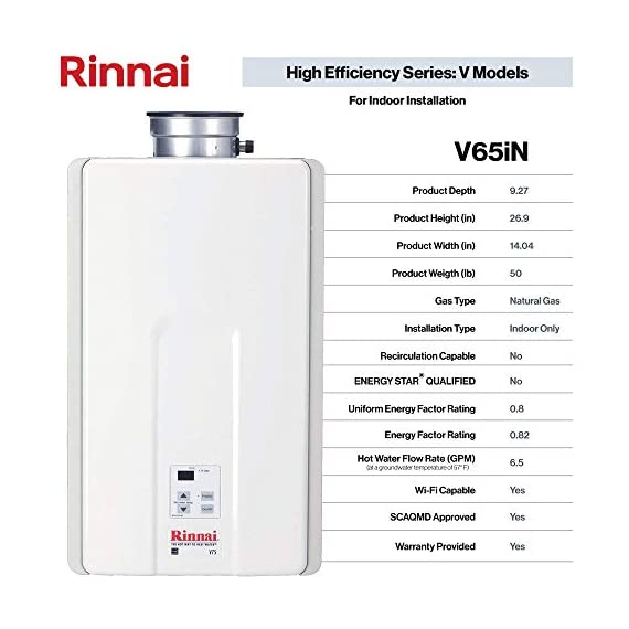 Rinnai Indoor Tankless Hot Water Heater, V65iP, Propane, 6.3 GPM, White 4 V65iP HE High Efficiency Tankless Hot Water Heater - Propane: Indoor Installation Only Up to 6.5 GPM hot water flow rate (varies by groundwater temp) Control-R 2.0 mobile app features timers and schedules throughout the day and allows you to remotely put the system into vacation mode.
