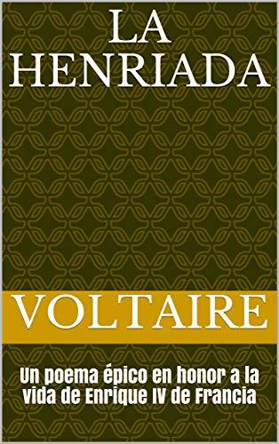 La Henriada: Un poema épico en honor a la vida de Enrique IV de Francia