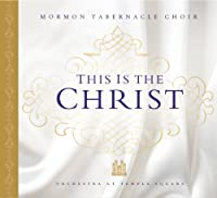 This Is the Christ by Mormon Tabernacle Choir (2011-06-14)