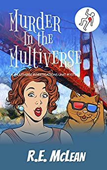 Murder in the Multiverse (Multiverse Investigations Mysteries Book 1) by [RE McLean]