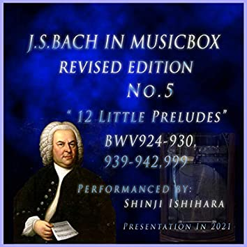 Bach in Musical Box 5 Revised Version : 12 Little Preludes (Musical Box)