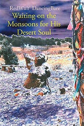 Waiting on the Monsoons for His Desert Soul