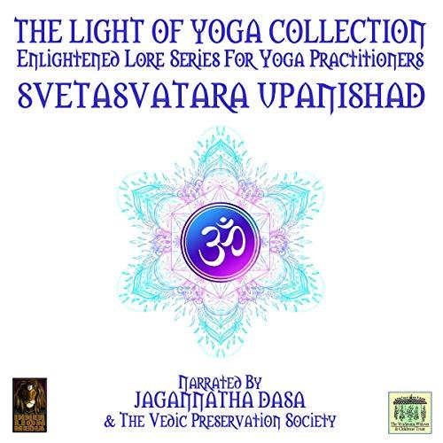 The Light of Yoga Collection - Svetasvatara Upanishad cover art