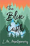 The Blue Castle Illustrated (English Edition)