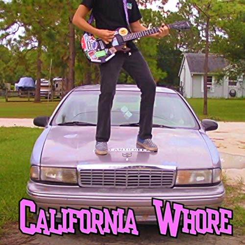 California Whore [Explicit]