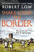 Shake Loose the Border (Border Reivers)