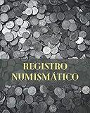 REGISTRO NUMISMÁTICO: CUADERNO DE REGISTRO Y SEGUIMIENTO   Lleva un registro de todos los detalles: Año, País, Ceca, Estado, Valor...   Regalo especial para coleccionistas de monedas.