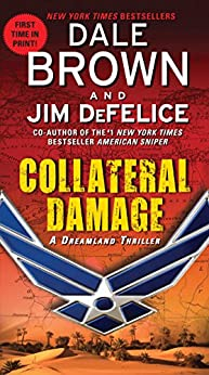 Collateral Damage: A Dreamland Thriller (Dreamland Thrillers Book 14) by [Dale Brown, Jim DeFelice]