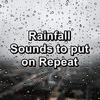 Rainfall Sounds to put on Repeat