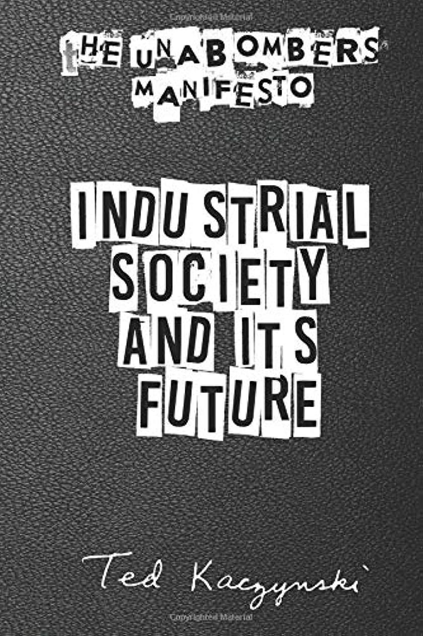 言い換えると既婚名詞The Unabomber's Manifesto: Industrial Society and Its Future: A Full Manifesto Including Timeline, Statements, Introductions and Handwritten Letters