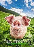 10 Easy Vegan Recipes : With Vegan Recipe Journal