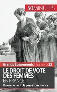 Le droit de vote des femmes en France: Un ??v??nement cl?? pass?? sous silence by R??mi Spinassou (2015-07-31)