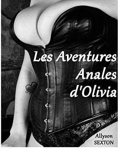 Les Aventures Anales d'Olivia (French Edition)