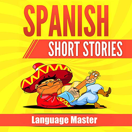 Spanish Short Stories: Learn Spanish with Short Stories for Beginners cover art