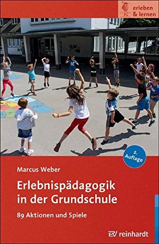 Erlebnispädagogik in der Grundschule: 89 Aktionen und Spiele (erleben & lernen)