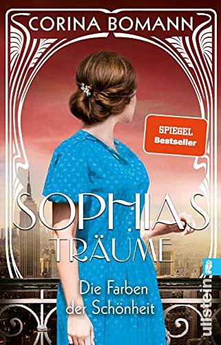 Die Farben der Schönheit - Sophias Träume: Roman | Die Sophia-Saga Band 2