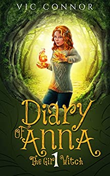 Diary of Anna the Girl Witch: Foundling Witch by [Vic Connor, Raquel Barros]