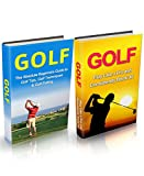 Golf: Golf Box Set: Golf For Beginners + Tips and Strategies that Make An Amateur A Pro Box Set (Golf, Golf Basics, Golf Fundamentals, Golf for beginners, ... a pro, Golf tips, Game, Golf Execution)